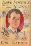 Dave Porter's Return To School Or, Winning The Medal Of Honor - Edward Stratemeyer, Charles Nuttall