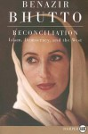 Reconciliation LP: Islam, Democracy, and the West - Benazir Bhutto