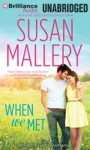 When We Met (Fool's Gold, #13) - Susan Mallery, Jennifer Castle