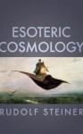 Esoteric Cosmology - Rudolf Steiner