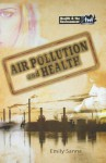 Air Pollution & Health (Health & the Environment) (Health and the Environment) - Emily Sanna, Anne Nadakavukaren