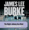 The Night Johnny Ace Died - James Lee Burke, Ron McLarty
