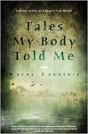Tales My Body Told Me - Wayne Courtois