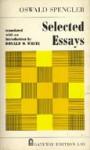 Selected Essays - Oswald Spengler, Donald O. White