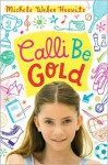 Calli Be Gold - Michele Weber Hurwitz