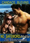 No Safeword: Matte - The Honeymoon - Candace Blevins