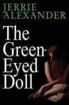 The Green-Eyed Doll - Jerrie Alexander