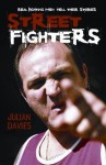 Streetfighters: Real Fighting Men Tell Their Stories - Julian Davies