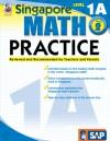 Singapore Math Practice, Level 1A - School Specialty Publishing, Frank Schaffer Publications