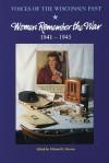 Women Remember the War, 1941-1945 - Michael Stevens, Ellen D. Goldlust