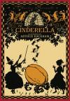 Cinderella, or The Little Glass Slipper (illustrated by Arthur Rackham) - Arthur Rackham, Charles Perrault