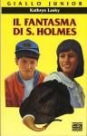 Il fantasma di S. Holmes - Kathryn Lasky, Francesca Flore