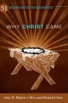 Why Christ Came: 31 Meditations on the Incarnation - Joel R. Beeke, William Boekestein