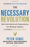 The Necessary Revolution: How Individuals And Organizations Are Working Together to Create a Sustainable World - Peter M. Senge, Bryan Smith, Sara Schley, Joe Laur, Nina Kruschwitz