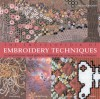 The Encyclopedia of Embroidery Techniques: A Comprehensive Visual Guide to Traditional and Contemporary Techniques - Pauline Brown