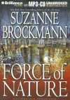 Force of Nature (Troubleshooters #11) - Suzanne Brockmann, Patrick G. Lawlor, Melanie Ewbank