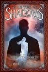 In the Shadows - Kiersten White