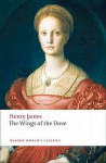 The Wings of the Dove (Oxford World's Classics) - Henry James, Peter Brooks