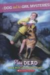 Play Dead - Jane B Mason, Sarah Hines Stephens