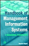 Handbook of Management Information Systems: A Managerial Perspective - Hossein Bidgoli