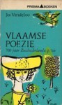 Vlaamse poëzie. 700 jaar Zuid-Nederlandse poëzie - Jos Vandeloo