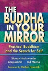 The Buddha in Your Mirror: Practical Buddhism and the Search for Self - Woody Hochswender, Greg Martin, Ted Morino