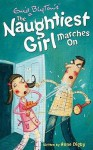 The Naughtiest Girl Marches On (Naughtiest Girl) - Anne Digby
