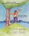 Brandon And The Bipolar Bear: A Story For Children With Bipolar Disorder - Tracy Anglada