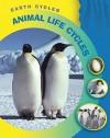 Animal Life Cycles - Sean Connolly, Sally Morgan