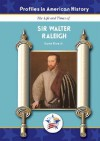 Sir Walter Raleigh (Profiles in American History) (Profiles in American History) - Earle Rice Jr.