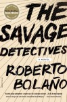 The Savage Detectives: A Novel - Roberto Bolaño, Natasha Wimmer