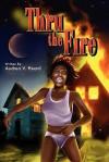 Thru the Fire - Audrea V. Heard, Kathryn Fogg, Randy Jennings