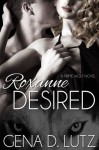 Roxanne Desired - Gena D. Lutz