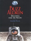 Reaching for the Moon (Outstanding Science Trade Books for Students K-12) - Buzz Aldrin, Wendell Minor