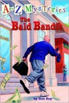 The Bald Bandit (A to Z Mysteries) - Ron Roy, John Steven Gurney