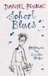 School Blues - Daniel Pennac, Sarah Ardizzone, Quentin Blake