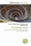 The Maiden Heist - Frederic P. Miller, Agnes F. Vandome, John McBrewster