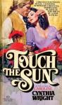 Touch The Sun - Cynthia Wright
