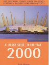 The Rough Guide to Year 2000, 3rd: A Rough Guide Special - Rough Guides