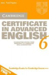 Cambridge Certificate in Advanced English 6: Examination Papers from the University of Cambridge ESOL Examinations - Cambridge University Press