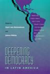 Deepening Democracy Latin America - Kurt von Mettenheim, Kurt von Mettenheim
