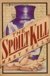 The Spoilt Kill - Mary Kelly