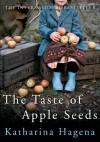The Taste of Apple Seeds - Katharina Hagena, Jamie Bulloch