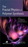 The Fractal Physics of Polymer Synthesis - G.V. Kozlov, A.K. Mikitaev, Gennady E. Zaikov