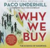 Why We Buy, Updated and Revised Edition: The Science of Shopping - Paco Underhill, Mike Chamberlain