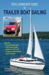 Rich Johnson's Guide to Trailer Boat Sailing - Rich Johnson, Becky Johnson