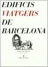Edificis Viatgers de Barcelona - Jordi Penarroja