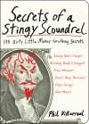 Secrets of a Stingy Scoundrel: 100 Dirty Little Money-Grubbing Secrets - Phil Villarreal
