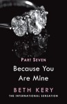 Because You Are Mine: Because I Need To (Because You Are Mine, #1.7) - Beth Kery