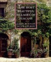 The Most Beautiful Villages of Tuscany (The Most Beautiful Villages) - James Bentley, Hugh Palmer